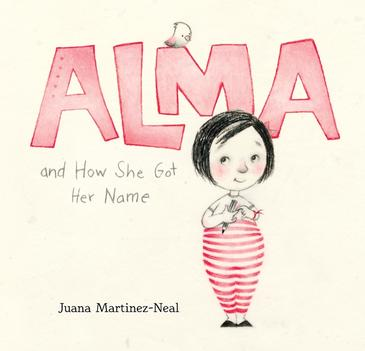 Juana Martinez Neal Alma And How She Got Her Name Walker Books Australia 1 April 2018 32pp 2499 Hbk ISBN 9780763693558